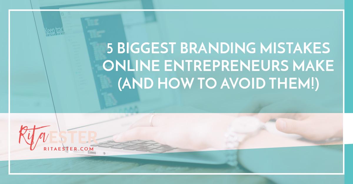 5 Biggest Branding Mistakes Online Entrepreneurs Make