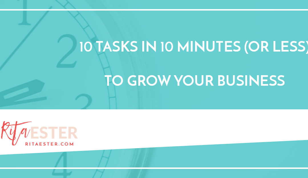 10 Tasks in 10 Minutes to Grow Your Business